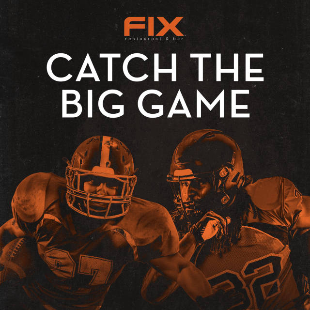 The BIG Game (2:00pm) at Fix Restaurant & Bar on  Sunday,  February 03, 2019